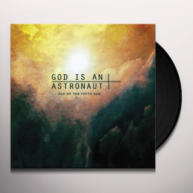 God Is An Astronaut AGE OF THE FIFTH SUN Vinyl Record