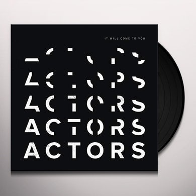 Actors It Will Come To You (Clear Vinyl) Vinyl Record