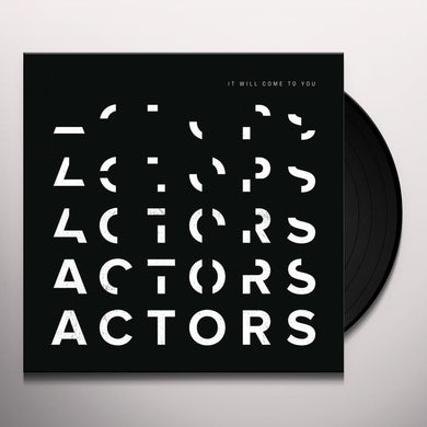 Actors IT WILL COME TO YOU Vinyl Record
