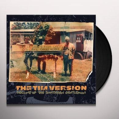 TIM VERSION DECLINE OF THE SOUTHERN GENTLEMAN Vinyl Record