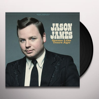 Jason James SEEMS LIKE TEARS AGO Vinyl Record