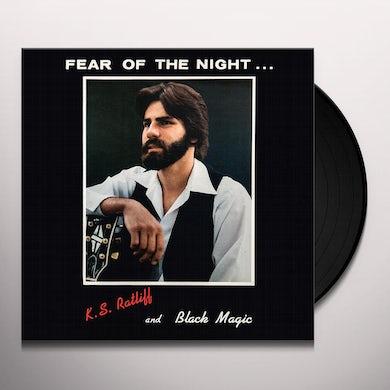 K.S. Ratliff / Black Magic FEAR OF THE NIGHT Vinyl Record