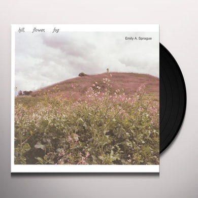 Emily A. Sprague HILL FLOWER FOG Vinyl Record