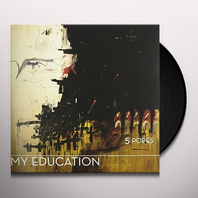 My Education 5 POPES Vinyl Record