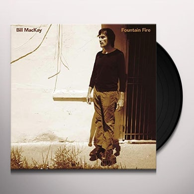 Bill Mackay FOUNTAIN FIRE Vinyl Record