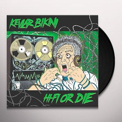 KEVLAR BIKINI HI-FI OR DIE Vinyl Record