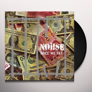 Noi!se PRICE WE PAY Vinyl Record