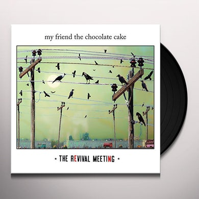 My Friend The Chocolate Cake REVIVAL MEETING Vinyl Record