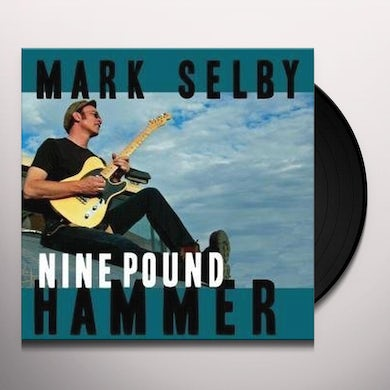 Mark Selby NINE POUND HAMMER Vinyl Record