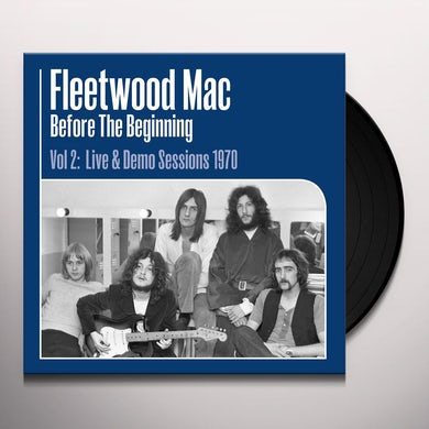 Fleetwood Mac BEFORE THE BEGINNING 2: LIVE & DEMO SESSIONS 1970 Vinyl Record