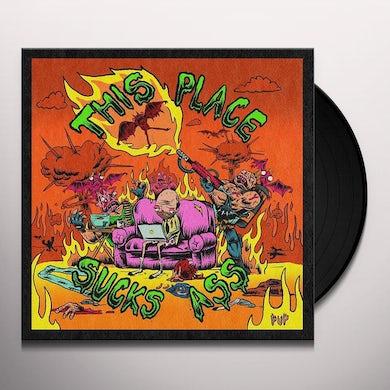 Pup THIS PLACE SUCKS ASS Vinyl Record