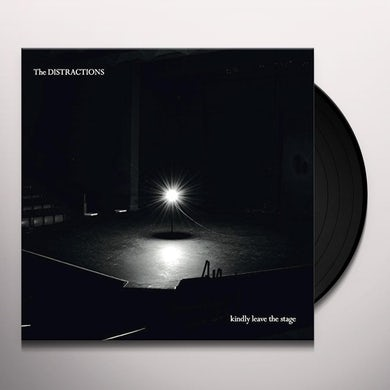Distractions KINDLY LEAVE THE STAGE Vinyl Record