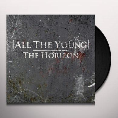 All The Young HORIZON Vinyl Record