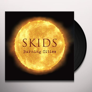 Skids BURNING CITIES Vinyl Record
