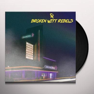 Broken Witt Rebels OK HOTEL Vinyl Record