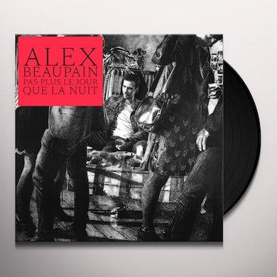 PAS PLUS LE JOUR QUE LA NUIT Vinyl Record