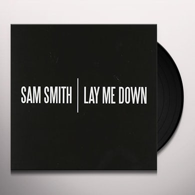 Sam Smith LAY ME DOWN Vinyl Record - UK Release
