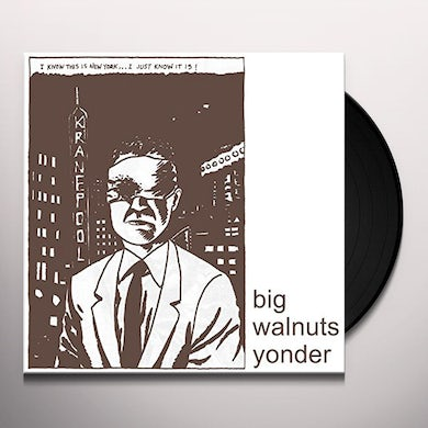 BIG WALNUTS YONDER Vinyl Record
