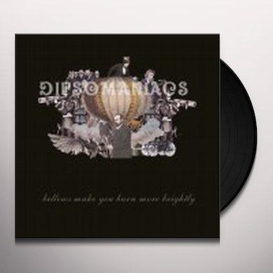 Dipsomaniacs BURN BRIGHTLY Vinyl Record