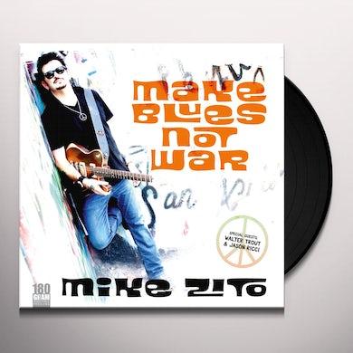 Mike Zito MAKE BLUES NOT WAR Vinyl Record