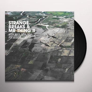 STRANGE BREAKS & MR THING II / VARIOUS Vinyl Record