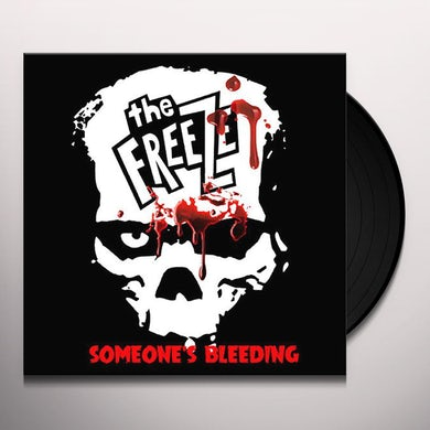 The Freeze SOMEONE'S BLEEDING Vinyl Record