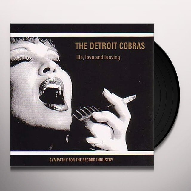 The Detroit Cobras LIFE LOVE & LEAVING Vinyl Record