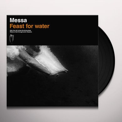 MESSA FEAST FOR WATER Vinyl Record