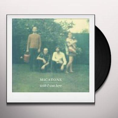 Micatone WISH I WAS HERE Vinyl Record