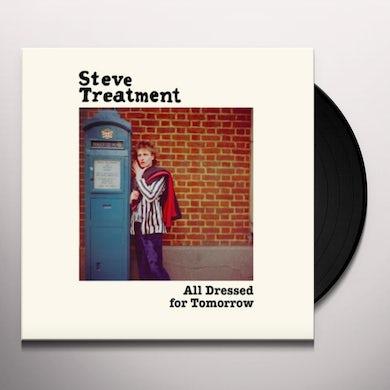 STEVE TREATMENT ALL DRESSED FOR TOMORROW Vinyl Record