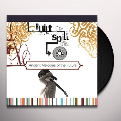 Built To Spill ANCIENT MELODIES OF THE FUTURE Vinyl Record