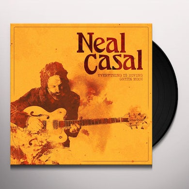 Neal Casal EVERYTHING IS MOVING Vinyl Record
