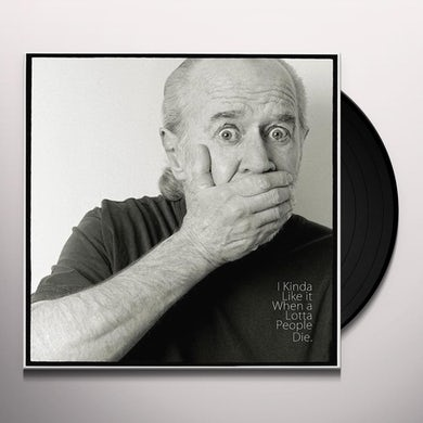George Carlin I KINDA LIKE IT WHEN A LOTTA PEOPLE DIE Vinyl Record