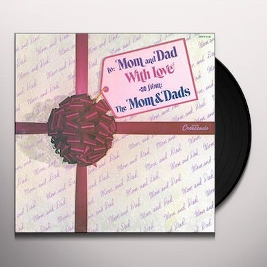 MOMS & DADS TO MOM & DAD WITH LOVE Vinyl Record