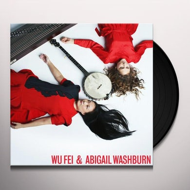 Wu Fei / Abigail Washburn WU FEI & ABIGAIL WASHBURN Vinyl Record
