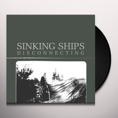 Sinking Ships DISCONNECTING Vinyl Record