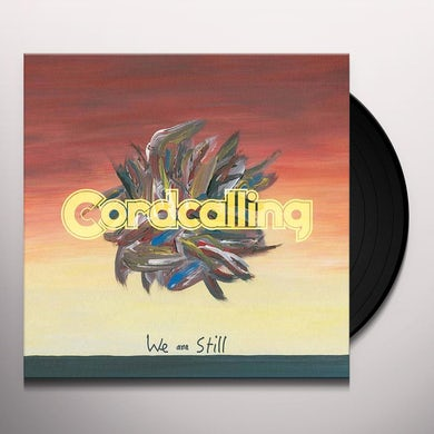 Cordcalling WE ARE STILL Vinyl Record