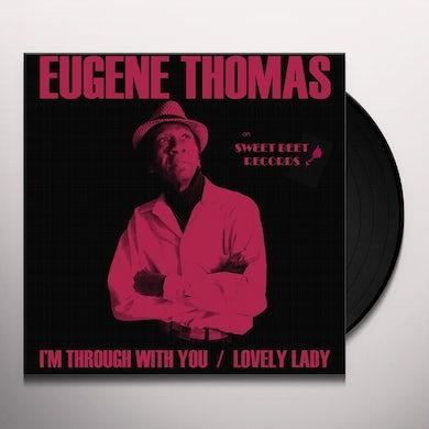 Eugene Thomas I'M THROUGH WITH YOU / LOVELY LADY Vinyl Record