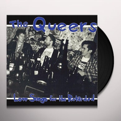 Queers LOVE SONGS FOR THE RETARDED Vinyl Record