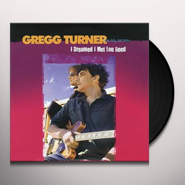 Gregg Turner I DREAMED I MET LOU REED-I LOST MY BABY TO THE GUY Vinyl Record