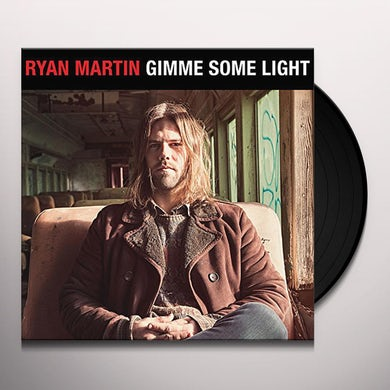 Ryan Martin GIMME SOME LIGHT Vinyl Record