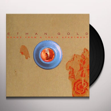 Ethan Gold SONGS FROM A TOXIC APARTMENT Vinyl Record