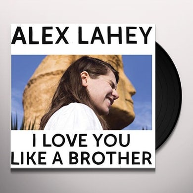 Alex Lahey I LOVE YOU LIKE A BROTHER Vinyl Record
