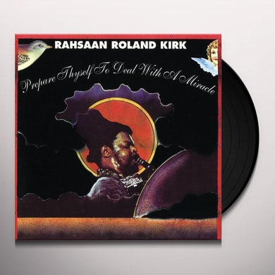 Rahsaan Roland Kirk PREPARE THYSELF TO DEAL WITH A MIRACLE Vinyl Record