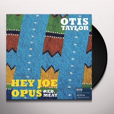 Otis Taylor HEY JOE OPUS RED MEAT Vinyl Record