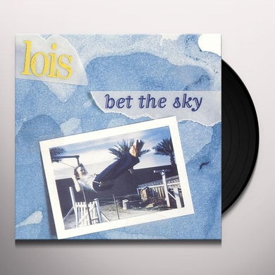 Lois BET THE SKY Vinyl Record