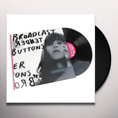 Broadcast TENDER BUTTONS Vinyl Record