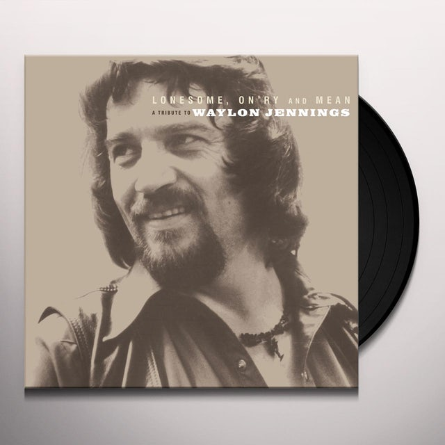 LONESOME ON'RY & MEAN: TRIBUTE TO WAYLON JENNINGS