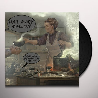Hail Mary Mallon ARE YOU GONNA EAT THAT Vinyl Record