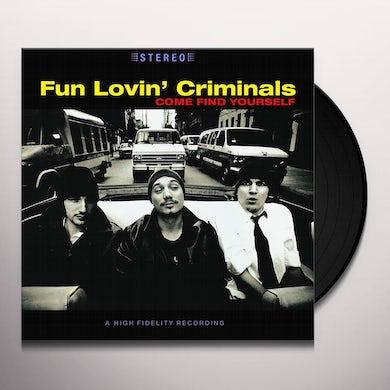 Fun Lovin Criminals COME FIND YOURSELF Vinyl Record